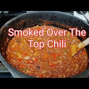 Smoked Over The Top Cowboy Chili On The Louisiana Grill